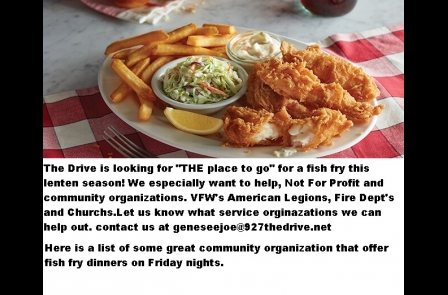 Local Community organizations having Fish Fry's on Friday! Most hours are 4-7pm